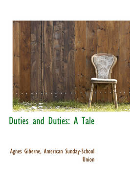 Duties and Duties A Tale by Agnes Giberne