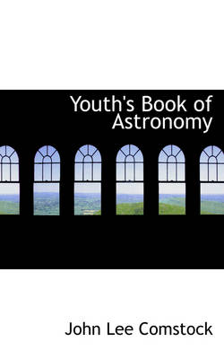 Youth's Book of Astronomy by John Lee Comstock