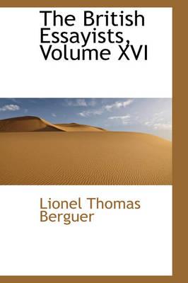 The British Essayists, Volume XVI by Lionel Thomas Berguer