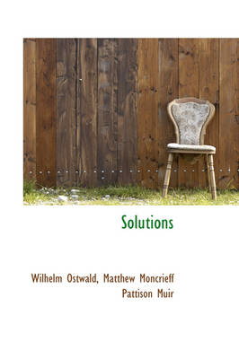 Solutions by Wilhelm Ostwald