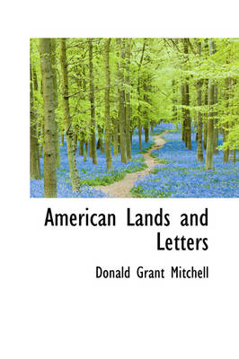 American Lands and Letters by Donald Grant Mitchell