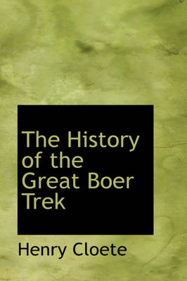 The History of the Great Boer Trek by Henry Cloete