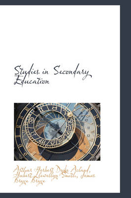 Studies in Secondary Education by Arthur Herbert Dyke Acland