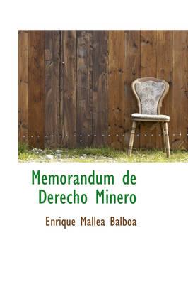 Memorandum de Derecho Minero by Enrique Mallea Balboa