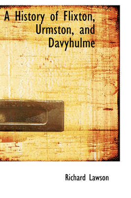 A History of Flixton, Urmston, and Davyhulme by Richard Lawson