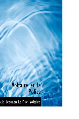 Voltaire Et La Police by Louis Louzon Le Duc