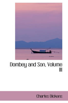 Dombey and Son, Volume III by Charles Dickens