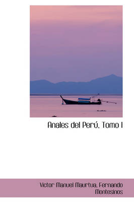 Anales del Per, Tomo I by Victor Manuel Maurtua, VI Ctor Manuel Maurtua