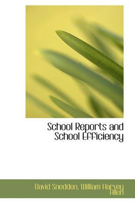 School Reports and School Efficiency by David Snedden