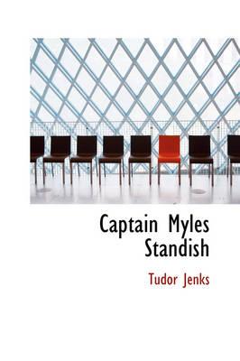 Captain Myles Standish by Tudor Jenks