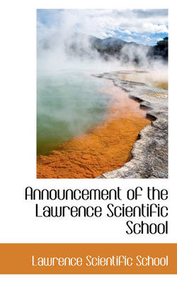 Announcement of the Lawrence Scientific School by Lawrence Scientific School
