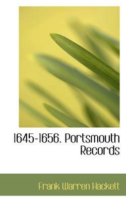 1645-1656. Portsmouth Records by Frank Warren Hackett