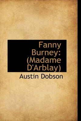 Fanny Burney Madame D'Arblay by Austin Dobson