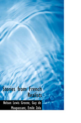 Stories from French Realists by Nelson Lewis Greene