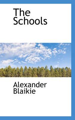 The Schools by Alexander Blaikie