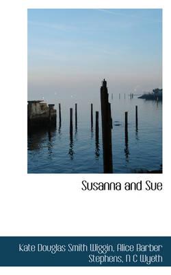 Susanna and Sue by Kate Douglas Smith Wiggin