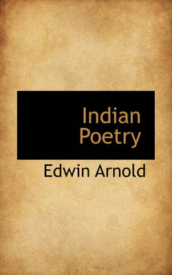 Indian Poetry by Sir Edwin Arnold