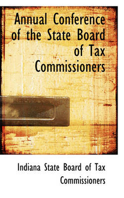 Annual Conference of the State Board of Tax Commissioners by Indi State Board of Tax Commissioners