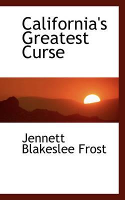 California's Greatest Curse by Jennett Blakeslee Frost