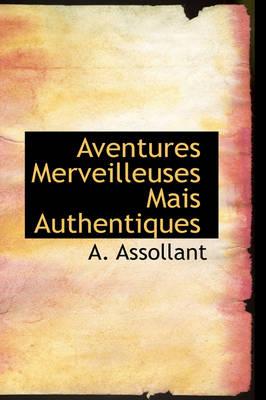 Aventures Merveilleuses Mais Authentiques by Alfred Assollant