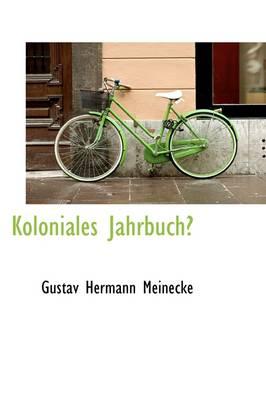 Koloniales Jahrbuch by Gustav Meinecke