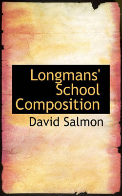 Longmans' School Composition by David Salmon