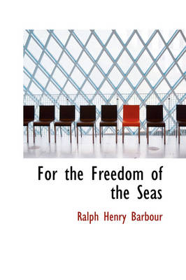For the Freedom of the Seas by Ralph Henry Barbour