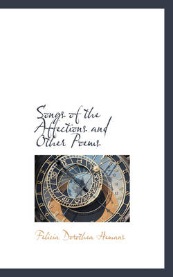 Songs of the Affections and Other Poems by Felicia Dorothea Hemans