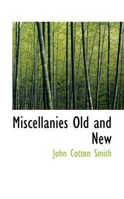 Miscellanies Old and New by John Cotton Smith