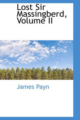 Lost Sir Massingberd, Volume II by James Payn