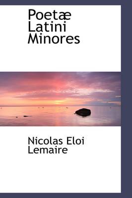 Poet Latini Minores by Nicolas Eloi Lemaire