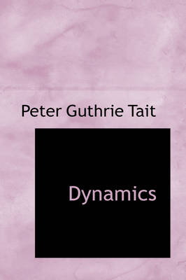 Dynamics by Peter Guthrie Tait