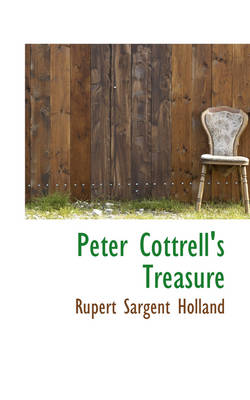 Peter Cottrell's Treasure by Rupert Sargent Holland
