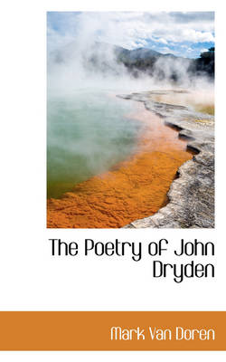 The Poetry of John Dryden by Mark Van Doren