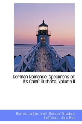 German Romance Specimens of Its Chief Authors, Volume II by Thomas Carlyle