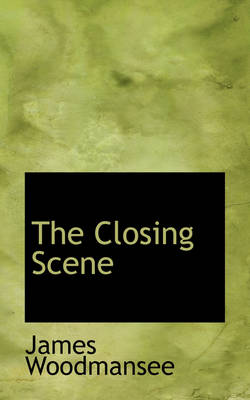 The Closing Scene by James Woodmansee