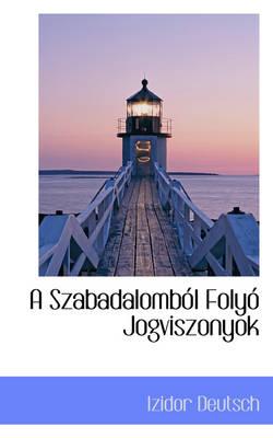 A Szabadalombol Folyo Jogviszonyok by Izidor Deutsch