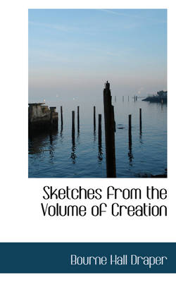 Sketches from the Volume of Creation by Bourne Hall Draper