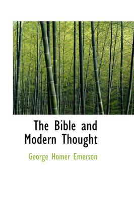 The Bible and Modern Thought by George Homer Emerson