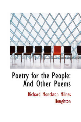 Poetry for the People And Other Poems by Richard Monckton Milnes Houghton