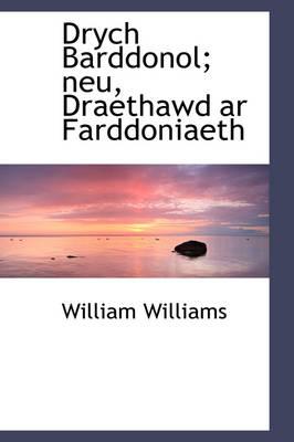 Drych Barddonol; Neu, Draethawd AR Farddoniaeth by William Williams