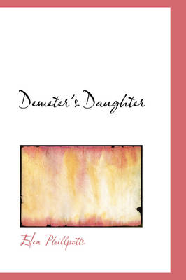 Demeter's Daughter by Eden Phillpotts