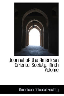 Journal of the American Oriental Society, Ninth Volume by American Oriental Society