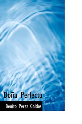 Dona Perfecta by Professor Benito Perez Galdos