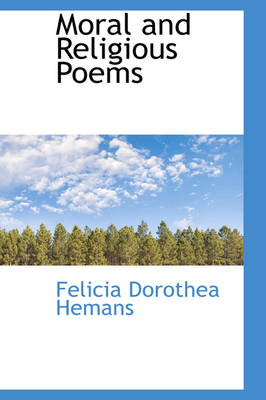 Moral and Religious Poems by Felicia Dorothea Hemans