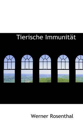 Tierische Immunit T by Werner Rosenthal
