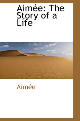 Aim E The Story of a Life by Aime