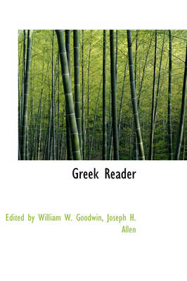 Greek Reader by Edited By William W Goodwin