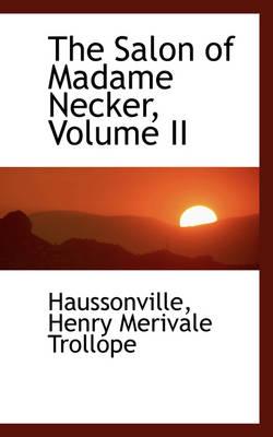 The Salon of Madame Necker, Volume II by Haussonville Henry Merivale Trollope