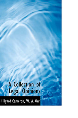 A Collection of Legal Opinions by J Hillyard Cameron